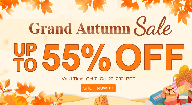 Grand Autumn Sale  Up to 55% OFF Valid Time: Oct 7- Oct 27 ,2021PDT Shop Now